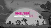 Smelter - Livestream Replay