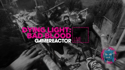 Dying Light: Bad Blood - Nagranie z livestreamu