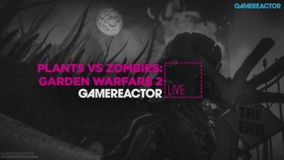 Plants vs Zombies: Garden Warfare 2 - Livestream Replay