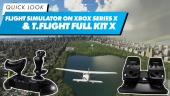 Microsoft Flight Simulator on Xbox Series X & T.Flight Full Kit X - Quick Look
