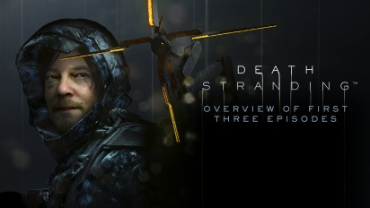 Death Stranding - Przegląd pierwszych trzech epizodów