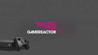 Xbox One X - Enhanced Titles Livestream Replay
