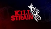 Kill Strain - Gameplay Trailer